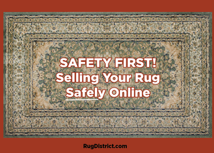 Selling your rug SAFELY