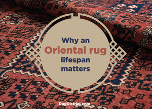 Why an Oriental rug lifespan matters.