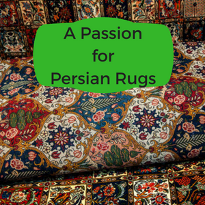 A Passion for Persian Rugs