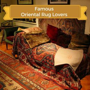 Famous Oriental Rug Lovers