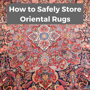 How to Safely Store Oriental Rugs