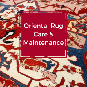 Oriental Rug Care & Maintenance