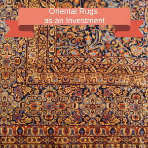 Oriental Rugs as an Investment