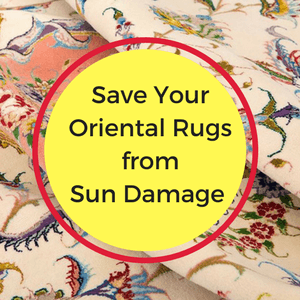 Save Persian & Oriental Rugs From Sun Damage