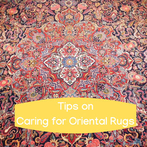 Tips on Caring for Oriental Rugs