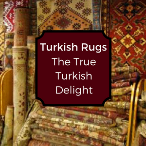Turkish Rugs - The True Turkish Delight