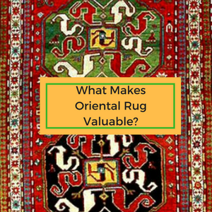 What Makes Oriental Rugs Valuable