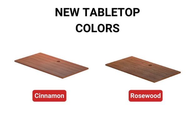 Cinnamon and Rosewood tabletop colors