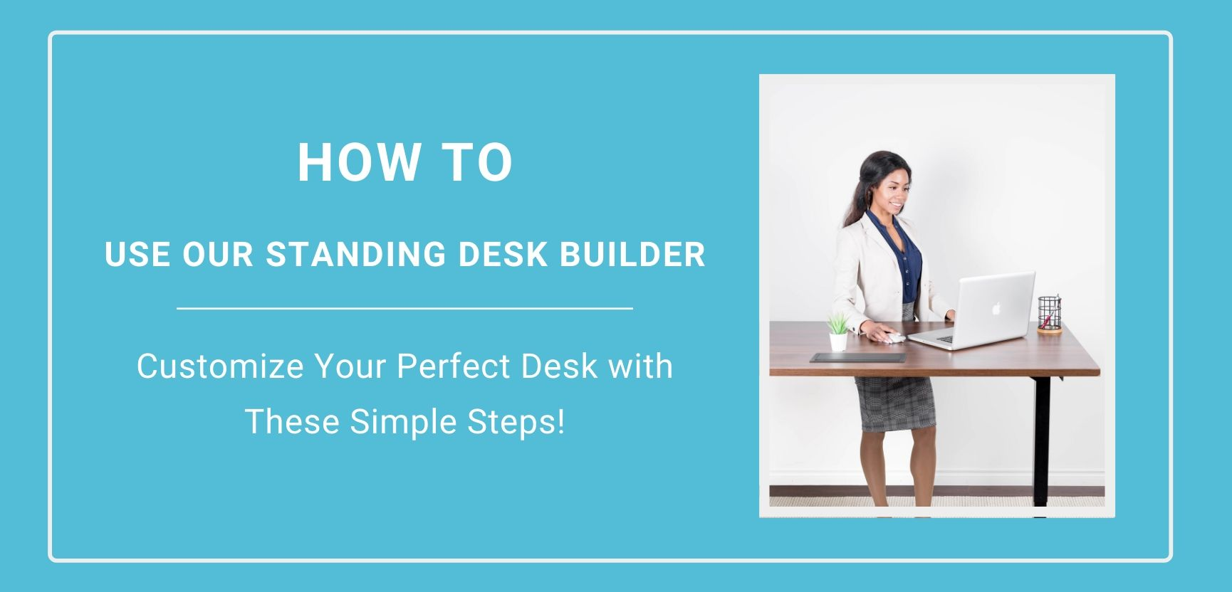How to use the Progressive Desk Builder