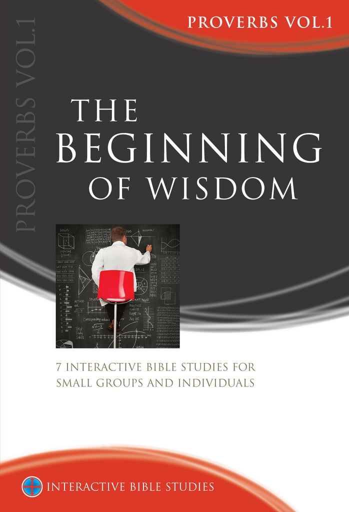 The Beginning of Wisdom (Proverbs Vol 1)