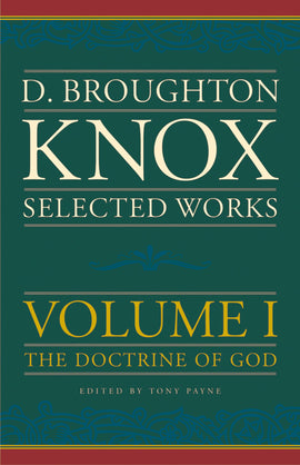Selected works of Broughton Knox (volume 1)