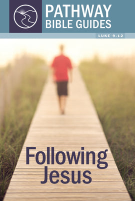Following Jesus (Luke 9-12)