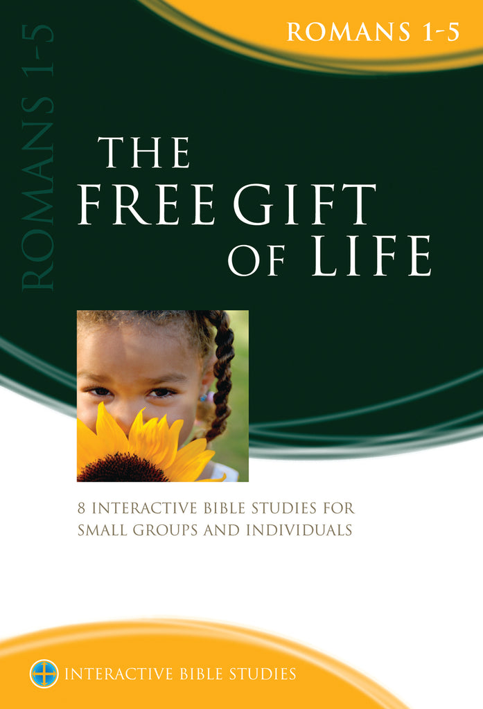 The Free Gift of Life (Romans 1-5)