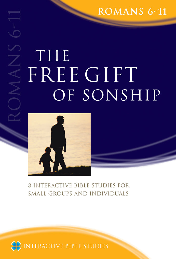The Free Gift of Sonship (Romans 6-11)