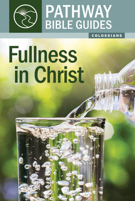 Fullness in Christ (Colossians)
