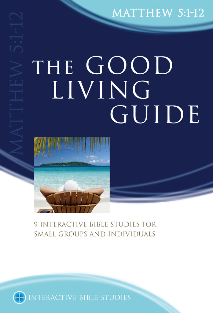The Good Living Guide (Matthew 5:1-12)