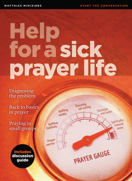 MiniZine: Help for a Sick Prayer Life