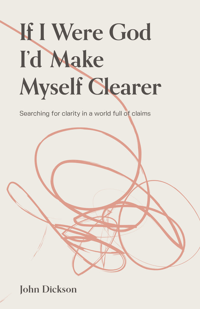 If I were God, I'd Make Myself Clearer (2nd edition)