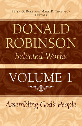 Donald Robinson Selected Works - Volume 1