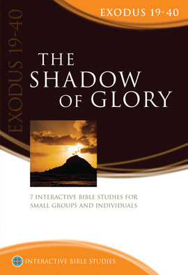 The Shadow of Glory (Exodus 19-40)