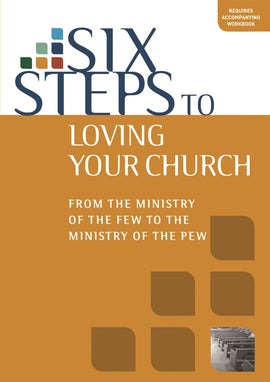 Six Steps to Loving Your Church (DVD)