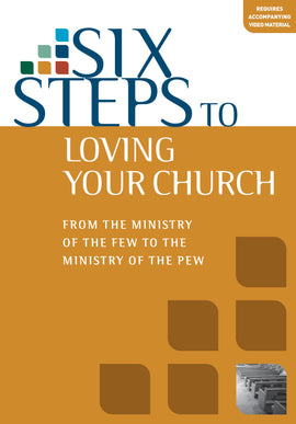 Six Steps to Loving Your Church (Workbook)