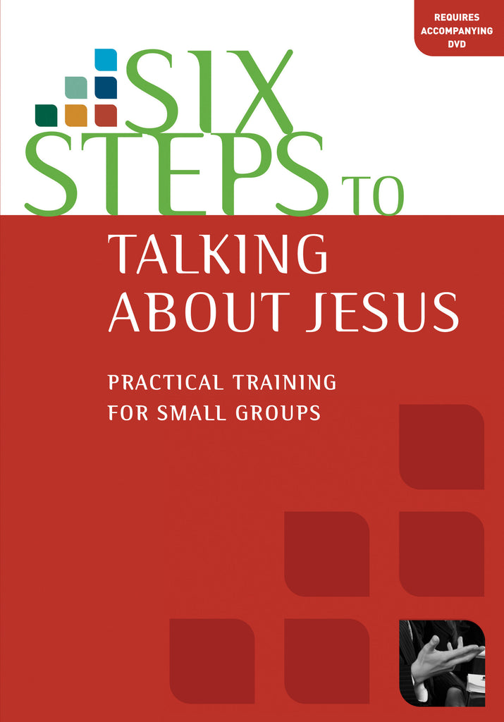 Six Steps to Talking About Jesus (Workbook)