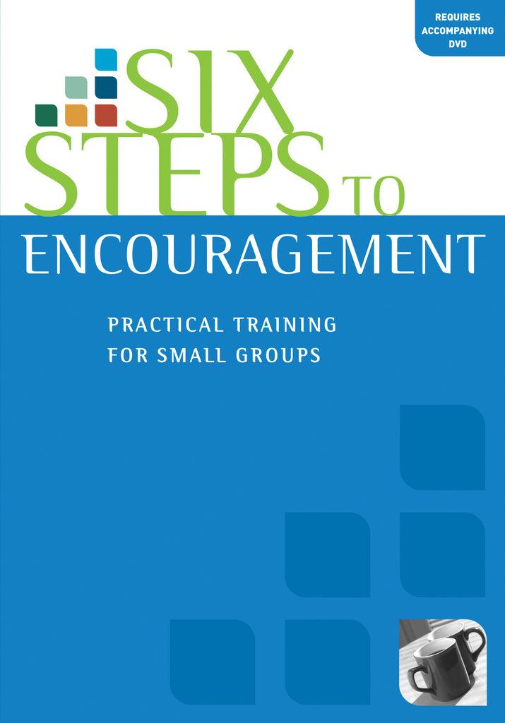 Six Steps to Encouragement (Workbook)