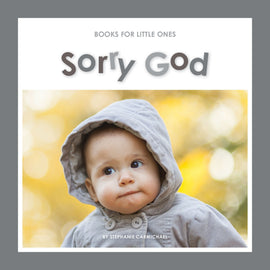 Books for Little Ones: Sorry God