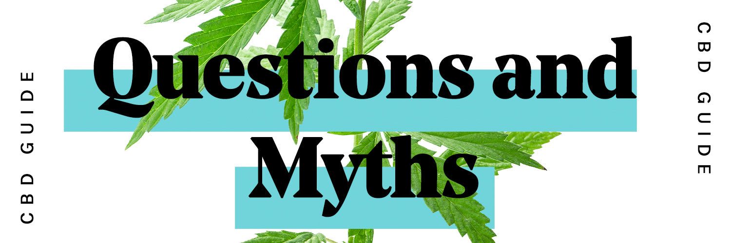 Questions and myths - The ultimate beginners guide to CBD