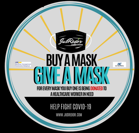 For every Mask you Buy one is being Donated to a Healthcare worker in need JusRédor Collection