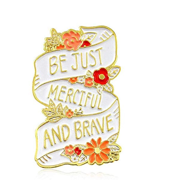 Denim Flare: Be Just, Merciful & Brave Pin