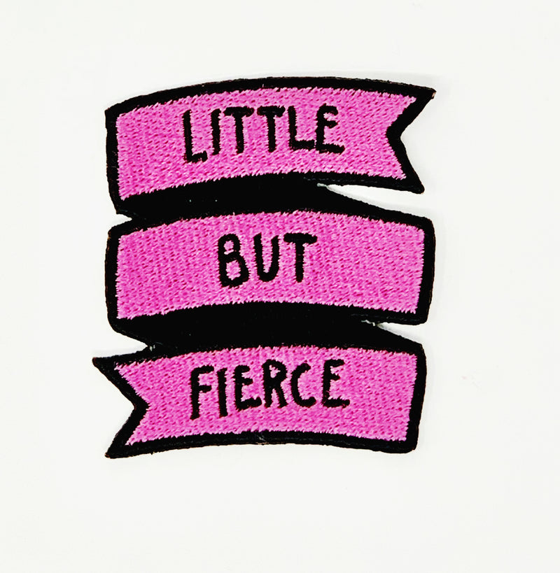 "PATCH BAR: Small ""Little But Fierce"" Patch"