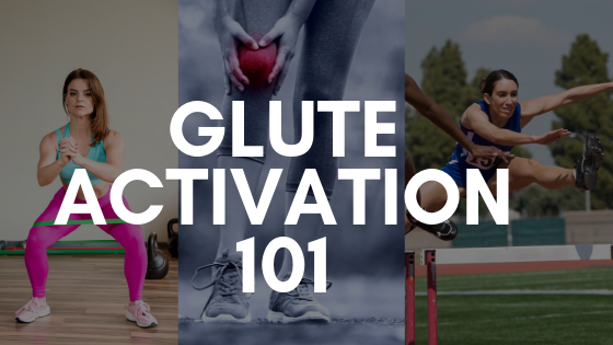 GLUTE ACTIVATION 101