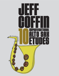 10 Improvisational Alto Sax Etudes by Jeff Coffin (Digital e-book format)