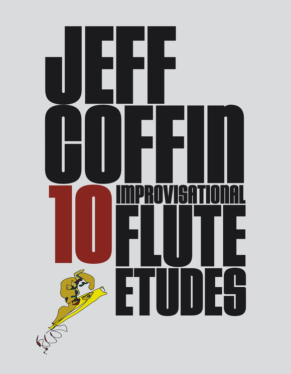 10 Improvisational Flute Etudes by Jeff Coffin (Digital e-book Format)