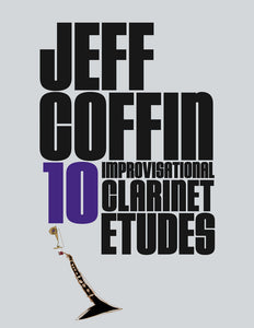 10 Improvisational Clarinet Etudes by Jeff Coffin (Digital e-book Format)