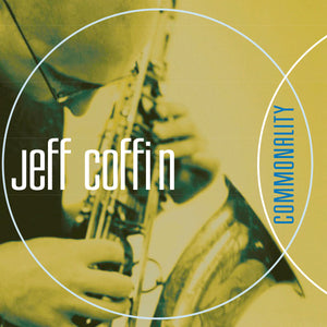 Commonality by Jeff Coffin [SIGNED CD]