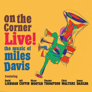 On the Corner Live! The Music of Miles Davis