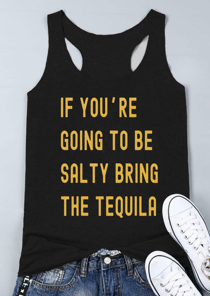 If You're Going To Be Salty Bring The Tequila Tank - Dark Grey
