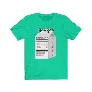You Got Virgo Unisex Jersey Short Sleeve Tee Voluptuous (+) Size Available - Tie-Fly