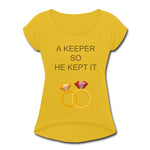 "Load image into Gallery viewer, ""A KEEPER"" Women's Roll Cuff T-Shirt - mustard yellow"