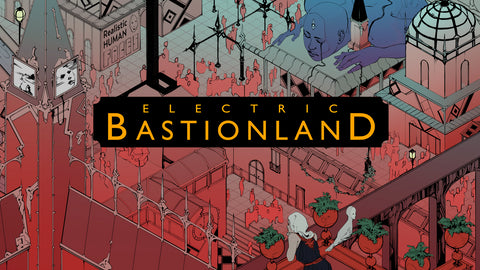 Electric Bastionland