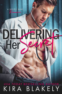 Delivering Her Secret - Author Kira Blakely