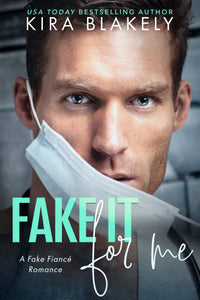 Fake It For Me - Author Kira Blakely