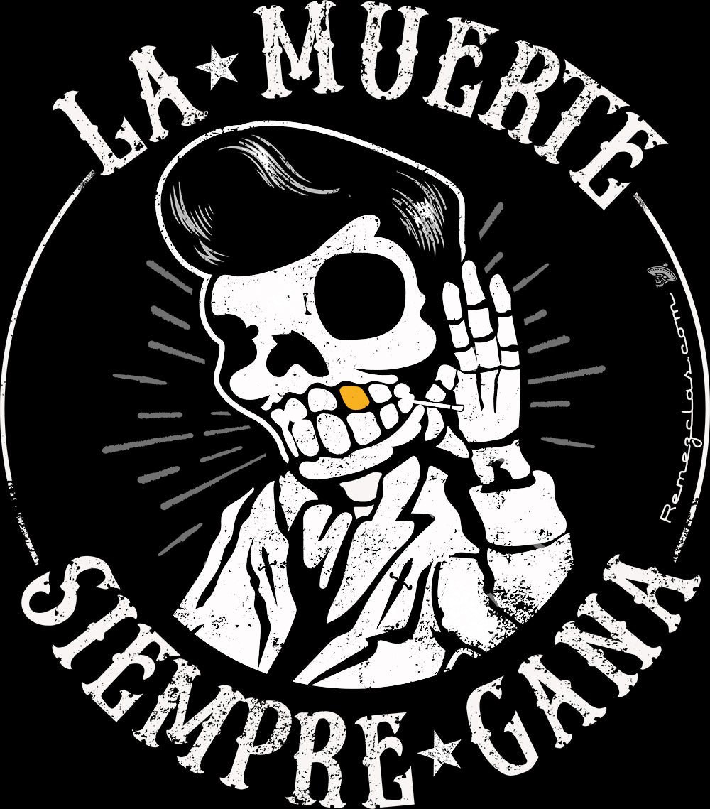 Death Always Wins - La Muerte Greaser T-Shirt