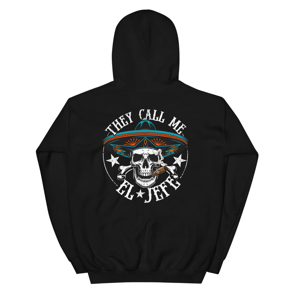 They Call Me El Jefe OG Chingon Hoodie
