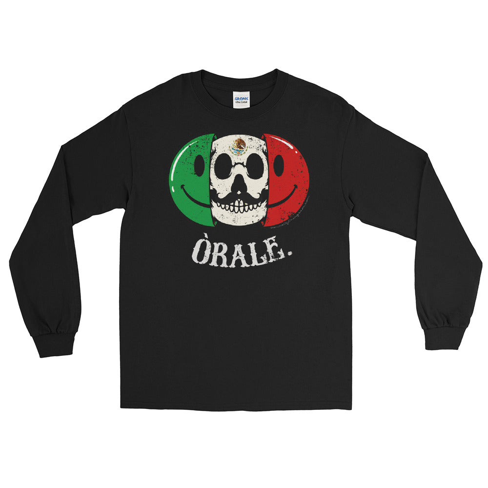 Orale Cabrones Have A Nice Day Long Sleeve OG T-Shirt