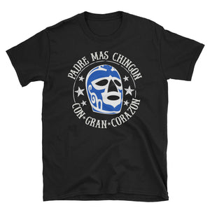 Best Dad Padre Mas Chingon Lucha T-Shirt