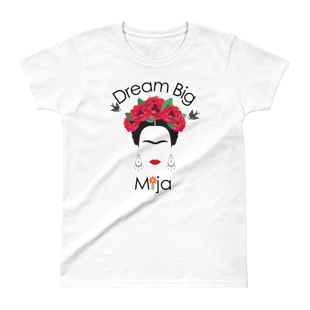 Dream Big Mija Chingona Ladies' T-shirt